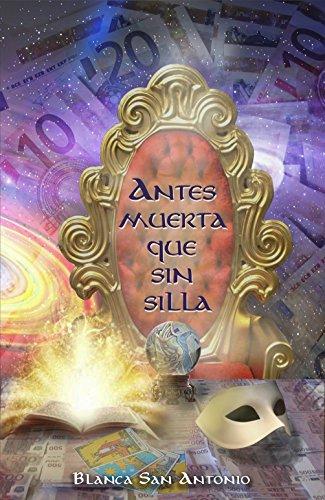 Antes muerta que sin silla (Spanish Edition) by [San Antonio, Blanca ]