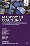 Mastery in Coaching: A Complete Psychological Toolkit for Advanced Coaching
