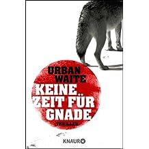 Keine Zeit für Gnade: Thriller (German Edition)