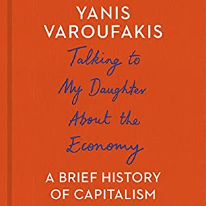 Talking to My Daughter About the Economy Audiobook