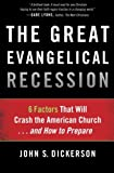 The Great Evangelical Recession: 6 Factors That Will Crash the American Church...and How to Prepare