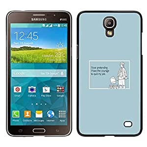 Stuss Case / Funda Carcasa protectora - Pretending Sincerity Courage Job Quote - Samsung Galaxy Mega 2
