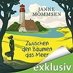 Zwischen den Bäumen das Meer | Janne Mommsen