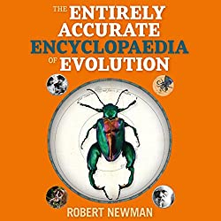 Rob Newman's Entirely Accurate Encyclopaedia of Evolution