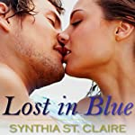 Lost in Blue: Romantic Adventure, Erotica | Synthia St. Claire