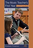 The Music Teacher's First Year: Tales of Challenge, Joy, and Triumph