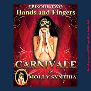 Hands and Fingers: Sara's First Threesome at Carnivale Audiobook