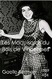 #04 Les Maquisards du Bois de Vincennes (50 ans d'écriture en cahier 1960-2010 t. 4) (French Edition)