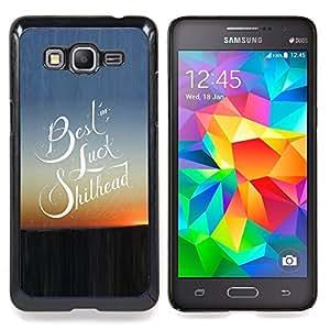 """Suerte Cita Slogan Sunset View"""" - Metal de aluminio y de plástico duro Caja del teléfono - Negro - Samsung Galaxy Grand Prime G530F G530FZ G530Y G530H G530FZ/DS"""