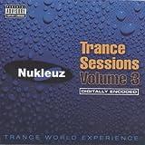 Nukleuz Trance Sessions Vol.3
