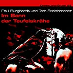 Im Bann der Teufelskrähe (Dreamland Grusel 22) | Paul Burghardt,Tom Steinbrecher