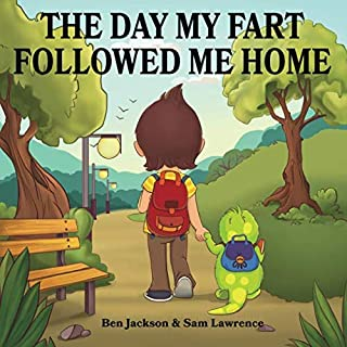 The Day My Fart Followed Me Home (My Little Fart)