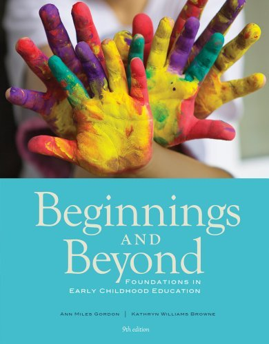 By Ann Miles Gordon - Beginnings & Beyond: Foundations in Early Childhood Education (9th Edition) (12.2.2012)