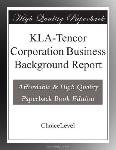Kla Tencor Corporation Business Background Report