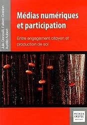 Médias numériques et participation : Entre engagement citoyen et production de soi