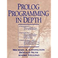 Prolog Programming in Depth by Michael A. Covington (1996-05-31)