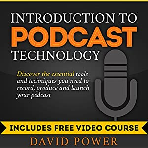 Introduction to Podcast Technology Audiobook