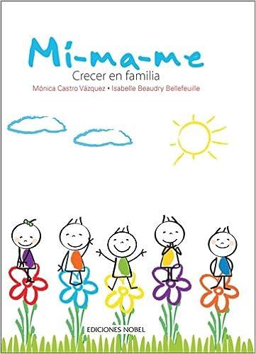 Mi, ma, me: Crecer en familia (Spanish Edition)
