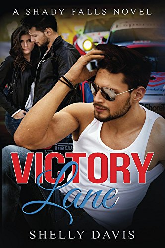 Victory Lane (Shady Falls Series Book 1) by [Davis, Shelly]