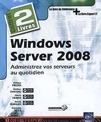 Windows Server 2008 - Coffret de 2 livres : Administrez vos serveurs au quotidien