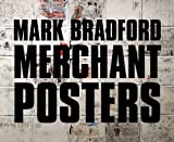 img - for Mark Bradford: Merchant Posters book / textbook / text book