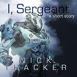 I, Sergeant