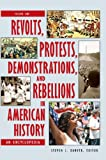 Revolts, Protests, Demonstrations, and Rebellions in American History, , 1598842218