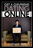 img - for How To Get A Girlfriend DATING ONLINE book / textbook / text book