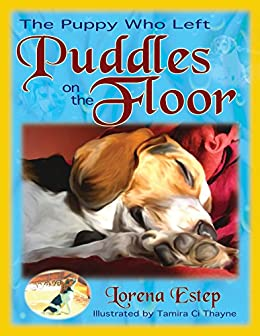 The Puppy Who Left Puddles on the Floor by [Estep, Lorena]