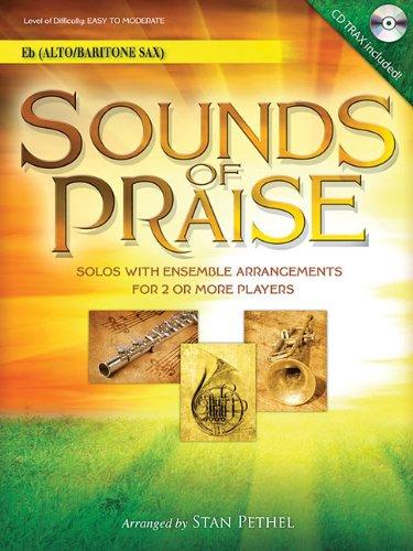 Sounds of Praise: Solos with Ensemble Arrangements for 2 or More Players Alto Sax/Baritone Sax pdf epub