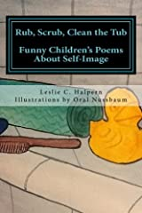 Rub, Scrub, Clean the Tub: Funny Children's Poems About Self-Image Paperback
