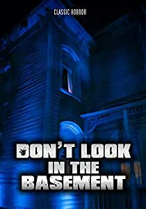 Don't Look in the Basement: Classic Horror
