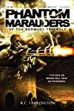 Phantom Marauders of the Bermuda Triangle, R. C. Farrington, 146624092X