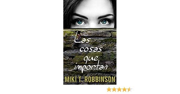 Las cosas que importan: Novela juvenil de romance lésbico (Spanish Edition) - Kindle edition by Miki T. Robbinson. Literature & Fiction Kindle eBooks ...