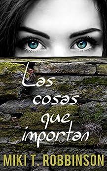 Las cosas que importan: Novela juvenil de romance lésbico (Spanish Edition) by [T. Robbinson, Miki]
