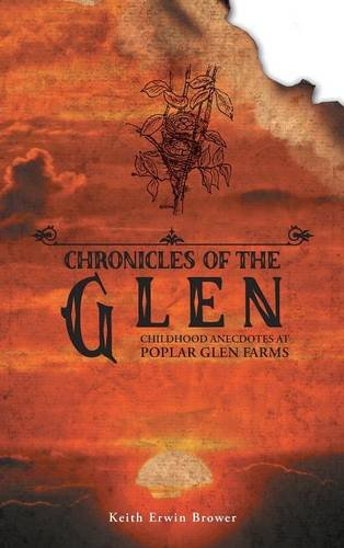 Read Online Chronicles of the Glen: Childhood Anecdotes at Poplar Glen Farms pdf