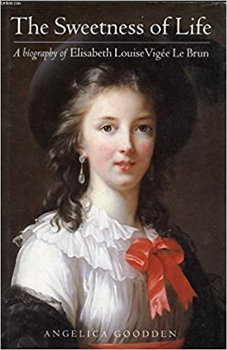 sweetness of life a biography of elizabeth louise le brun angelica