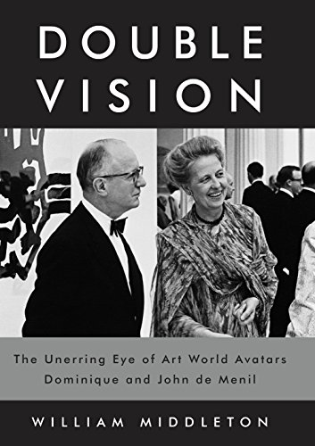 - Double Vision: The Unerring Eye of Art World Avatars Dominique and John de Menil