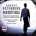 Old City Hall Audiobook by Robert Rotenburg Narrated by Paul Hecht