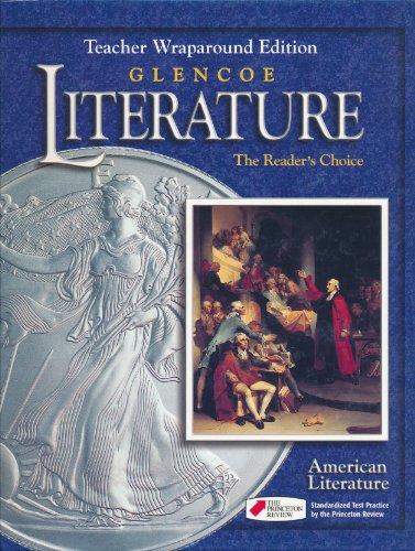 Glencoe Literature: American Literature, The Readers Choice, Teacher Wraparound Edition