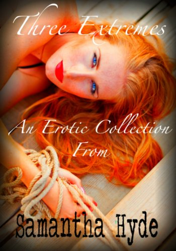 Three Extremes: An Erotic Collection