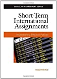 Short-Term International Assignments: Implementing Effective Policies (Global HR Management Series)