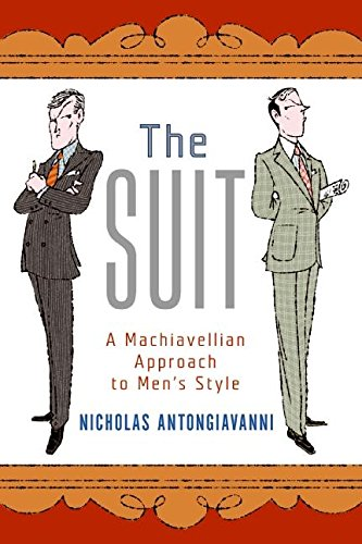 The Suit: A Machiavellian Approach to Men's Style -