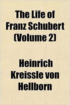 Book The Life of Franz Schubert (Volume 2)