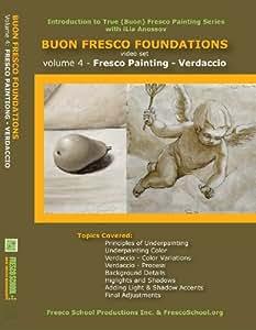 Buon Fresco Painting Foundations: Volume 4 Fresco Painting - Verdaccio