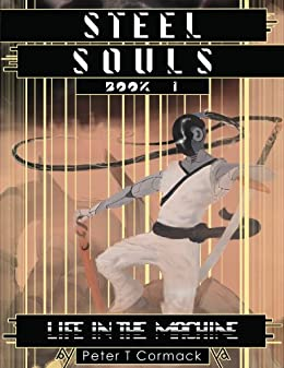 Steel Souls, Book 1: Life in the Machine by [Cormack, Peter T]