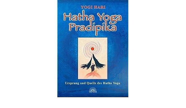 Hatha Yoga Pradipika: Ursprung und Quelle des Hatha-Yoga ...