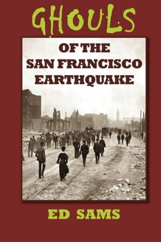 Download Ghouls of the San Francisco Earthquake pdf