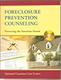Foreclosure Prevention Counseling : Preserving the American Dream, Renuart, Elizabeth and Williamson, Odette, 1602480079