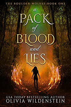 A Pack of Blood and Lies (The Boulder Wolves Book 1) by [Wildenstein, Olivia]